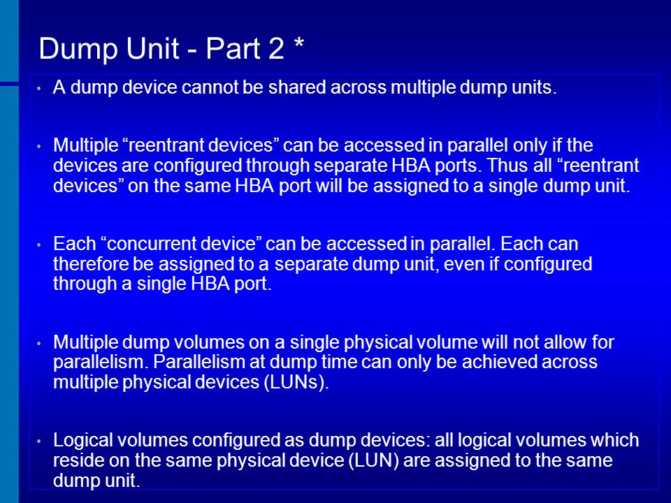 [Module Title] Dump Unit - Part 2 * [Course Title] A dump device cannot be shared across multiple dump units.